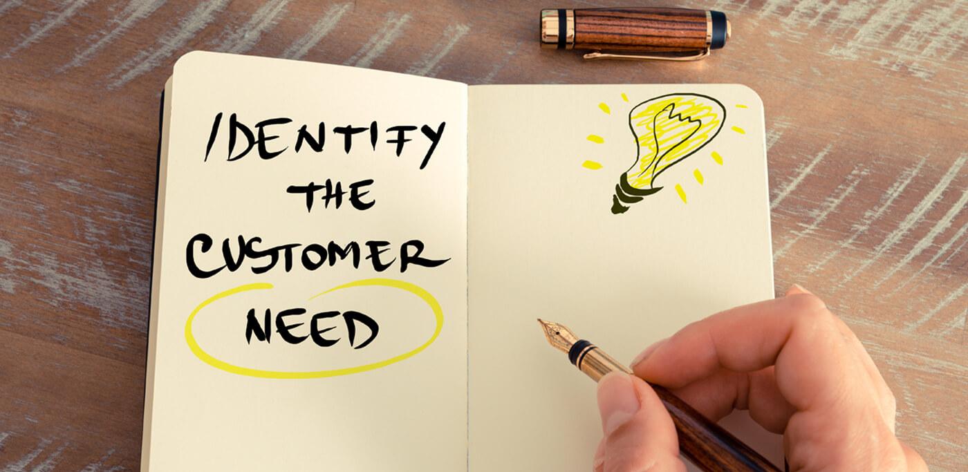 Identify the customer need