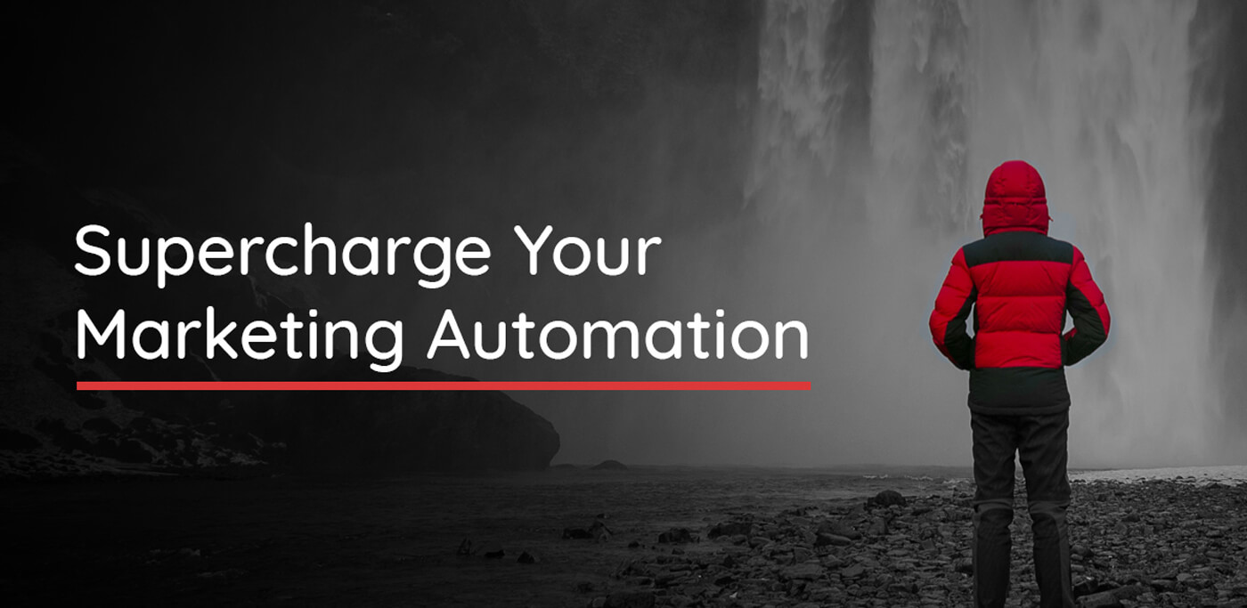 Supercharge Your Marketing Automation