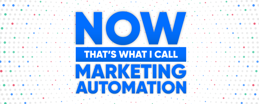 Now That's What I Call Marketing Automation