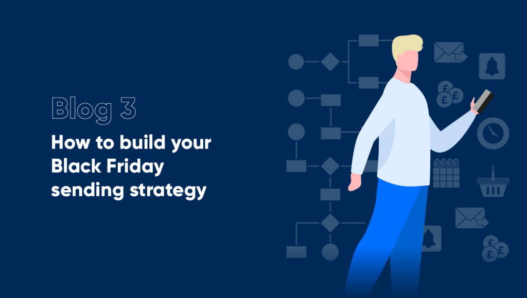Building your Black Friday sending strategy