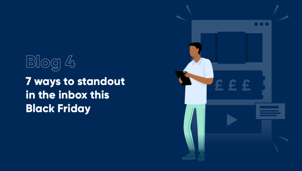 Black Friday 2021 - How to standout in the Inbox